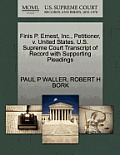 Finis P. Ernest, Inc., Petitioner, V. United States. U.S. Supreme Court Transcript of Record with Supporting Pleadings