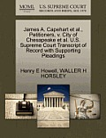 James A. Capehart Et Al., Petitioners, V. City of Chesapeake Et Al. U.S. Supreme Court Transcript of Record with Supporting Pleadings