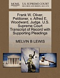 Frank W. Oliver, Petitioner, V. Alfred E. Woodward, Judge. U.S. Supreme Court Transcript of Record with Supporting Pleadings