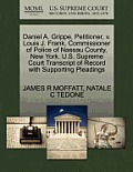 Daniel A. Grippe, Petitioner, V. Louis J. Frank, Commissioner of Police of Nassau County, New York. U.S. Supreme Court Transcript of Record with Suppo