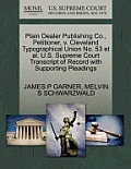 Plain Dealer Publishing Co., Petitioner, V. Cleveland Typographical Union No. 53 et al. U.S. Supreme Court Transcript of Record with Supporting Pleadi