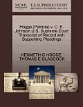 Hogge (Patricia) V. C. E. Johnson U.S. Supreme Court Transcript of Record with Supporting Pleadings