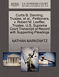 Curtis B. Danning, Trustee, Et Al., Petitioners, V. Robert M. Loeffler, Trustee. U.S. Supreme Court Transcript of Record with Supporting Pleadings