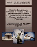 Daniel L. Edwards, Jr., Petitioner, V. Thomas C. Reed, Secretary of the Air Force. U.S. Supreme Court Transcript of Record with Supporting Pleadings