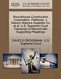 Roundhouse Construction Corporation, Petitioner, V. Telesco Masons Supplies Co. Et Al. U.S. Supreme Court Transcript of Record with Supporting Pleadin