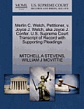 Merlin C. Welch, Petitioner, V. Joyce J. Welch, Aka Joyce J. Confer. U.S. Supreme Court Transcript of Record with Supporting Pleadings