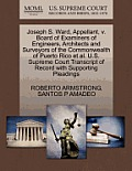 Joseph S. Ward, Appellant, V. Board of Examiners of Engineers, Architects and Surveyors of the Commonwealth of Puerto Rico Et Al. U.S. Supreme Court T