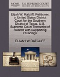 Elijah W. Ratcliff, Petitioner, V. United States District Court for the Southern District of Texas. U.S. Supreme Court Transcript of Record with Suppo