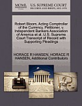 Robert Bloom, Acting Comptroller of the Currency, Petitioner, V. Independent Bankers Association of America et al. U.S. Supreme Court Transcript of Re