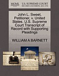 John L. Sweet, Petitioner, V. United States. U.S. Supreme Court Transcript of Record with Supporting Pleadings