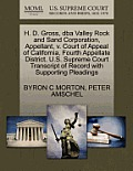 H. D. Gross, DBA Valley Rock and Sand Corporation, Appellant, V. Court of Appeal of California, Fourth Appellate District. U.S. Supreme Court Transcri