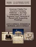 American Fidelity Fire Insurance Company, Petitioner, V. Sue Klau Enterprises, Inc. U.S. Supreme Court Transcript of Record with Supporting Pleadings