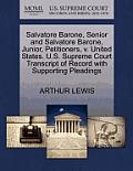 Salvatore Barone, Senior and Salvatore Barone, Junior, Petitioners, V. United States. U.S. Supreme Court Transcript of Record with Supporting Pleading