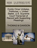 Ovidio Omar Urdiales, Petitioner, V. United States. U.S. Supreme Court Transcript of Record with Supporting Pleadings