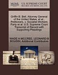 Griffin B. Bell, Attorney General of the United States, et al., Petitioners, V. Socialist Workers Party et al. U.S. Supreme Court Transcript of Record