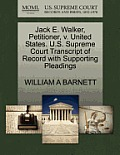 Jack E. Walker, Petitioner, V. United States. U.S. Supreme Court Transcript of Record with Supporting Pleadings