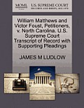 William Matthews and Victor Foust, Petitioners, V. North Carolina. U.S. Supreme Court Transcript of Record with Supporting Pleadings