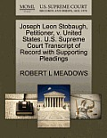 Joseph Leon Stobaugh, Petitioner, V. United States. U.S. Supreme Court Transcript of Record with Supporting Pleadings
