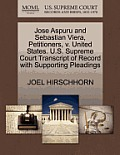 Jose Aspuru and Sebastian Viera, Petitioners, V. United States. U.S. Supreme Court Transcript of Record with Supporting Pleadings