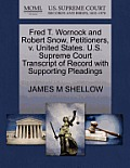 Fred T. Wornock and Robert Snow, Petitioners, V. United States. U.S. Supreme Court Transcript of Record with Supporting Pleadings