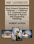 Mark Edward Delaplane, Petitioner, V. California. U.S. Supreme Court Transcript of Record with Supporting Pleadings
