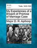 My Experiences of a Breach of Promise of Marriage Case