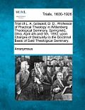 Trial of L. A. Gotwald, D. D., Professor of Practical Theology in Wittenberg Theological Seminary, Springrield, Ohio, April 4th and 5th, 1893, Upon Ch