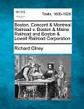 Boston, Concord & Montreal Railroad V. Boston & Maine Railroad and Boston & Lowell Railroad Corporation