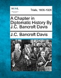 A Chapter in Diplomatic History by J.C. Bancroft Davis