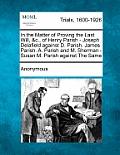In the Matter of Proving the Last Will, &c., of Henry Parish - Joseph Delafield Against D. Parish. James Parish. A. Parish and M. Sherman - Susan M. P