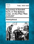 Argument of Randell Hunt, in the Batture Case, on the Plea Res Judicata