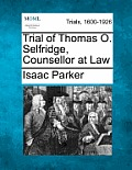Trial of Thomas O. Selfridge, Counsellor at Law