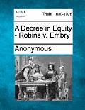 A Decree in Equity - Robins V. Embry