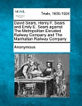 David Sears, Henry F. Sears and Emily E. Sears Against the Metropolitan Elevated Railway Company and the Manhattan Railway Company