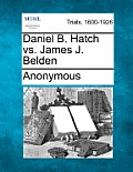 Daniel B. Hatch vs. James J. Belden