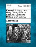 Pearsall Johnson and Mary Dixon, Pl'ffs in Error, vs. Catherine Moltus, Def't in Error