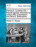Francis A. Lazenby, Etc., Plaintiff Against International Cotton Mills Corporation, and Others, Defendents