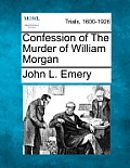 Confession of the Murder of William Morgan