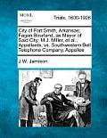 City of Fort Smith, Arkansas; Fagan Bourland, as Mayor of Said City; M.J. Miller, Et Al., Appellants, vs. Southwestern Bell Telephone Company, Appelle