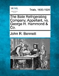 The Bate Refrigerating Company, Appellant, vs. George H. Hammond & Co.