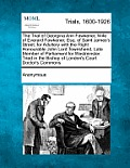 The Trial of Georgina Ann Fawkener, Wife of Everard Fawkener, Esq. of Saint James's Street, for Adultery with the Right Honourable John Lord Townshend