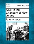 A Bill in the Chancery of New-Jersey