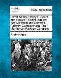 David Sears, Henry F. Sears and Emily E. Sears, Against the Metropolitan Elevated Railway Company and the Manhattan Railway Company