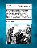 Sir William Dunbar of Durn and Sir Alexander Grant, Captain Duncan Urquhart and Alexander Tulloch V. Alexander Brodie of Lethen, John Burnet and Alexa