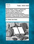 David Sears, Henry F. Sears and Emily E. Sears, Plaintiffs and Respondents, Against the Metropolitan Elevated Railway Company and the Manhattan Railwa