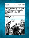 Read and Others V. the Lord Bishop of Lincoln Judgment. Nov. 21, 1890