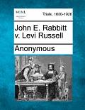 John E. Rabbitt V. Levi Russell
