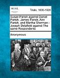 Susan Parish Against Daniel Parish, James Parish, Ann Parish, and Martha Sherman - Joseph Delafield Against the Same Respondents