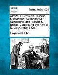 Alonzo T. Cross, vs. Duncan MacKinnon, Alexander M. Sutherland, and Francis C. Brown, Composing the Firm of D. MacKinnon & Co.