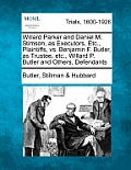 Willard Parker and Daniel M. Stimson, as Executors, Etc., Plaintiffs, vs. Benjamin F. Butler, as Trustee, Etc., Willard P. Butler and Others, Defendan